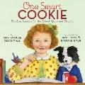 One Smart Cookie: Bite-Size Lessons for the School Years and Beyond
