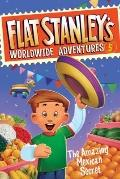 Flat Stanley's Worldwide Adventures - The Amazing Mexican Secret