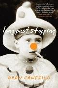 Long Past Stopping : A Memoir
