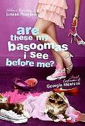 Are These My Basoomas I See Before Me? (Confessions of Georgia Nicolson)