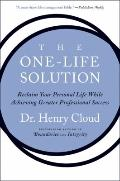 One-Life Solution : Reclaim Your Personal Life While Achieving Greater Professional Success