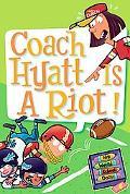 Coach Hyatt Is a Riot! (My Weird School Daze Series #4)