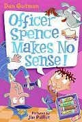 Officer Spence Makes No Sense! (My Weird School Daze Series #5)
