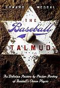 Baseball Talmud: Koufax, Greenberg, and the Quest for the Ultimate Jewish All-Star Team