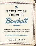 Unwritten Rules of Baseball: The Etiquette, Conventional Wisdom, and Axiomatic Codes of Our ...