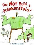 Do Not Build a Frankenstein!
