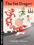 Pet Dragon: A Story about Adventure, Friendship, and Chinese Characters