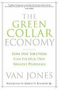 The Green Collar Economy: How One Solution Can Fix America's Two Biggest Problems