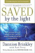 Saved by the Light: The True Story of a Man Who Died Twice and the Profound Revelations He R...