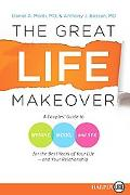 The Great Life Makeover: A Mid-Life Couples' Guide to Sex, Weight, and Mood for the Best Yea...