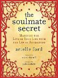 Soulmate Secret: Manifest the Love of Your Life with the Law of Attraction