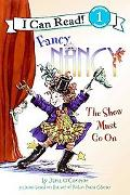 The Show Must Go On (Fancy Nancy Series)