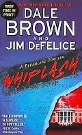 Whiplash: A Dreamland Thriller (Dale Brown's Dreamland)