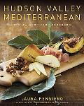 Hudson Valley Mediterranean: The Gigi Good Food Cookbook