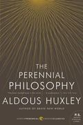 The Perennial Philosophy: An Interpretation of the Great Mystics, East and West (P.S.)