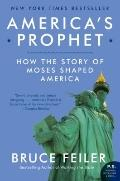 America's Prophet: Moses and the Spirit of a Nation (P.S.)