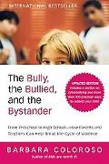 The Bully, the Bullied, and the Bystander: From Preschool to High School--How Parents and Te...