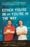 Either You're in or You're in the Way: Two Brothers, Twelve Months, and One Filmmaking Hell-...