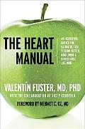 The Heart Manual: My Scientific Advice for Eating Better, Feeling Better, and Living a Stres...