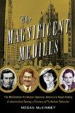 The Magnificent Medills: The McCormick-Patterson Dynasty: America's Royal Family of Journali...