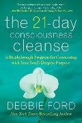 21-Day Consciousness Cleanse : A Breakthrough Program for Connecting with Your Soul's Deepes...