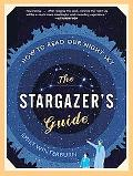 The Stargazer's Guide: How to Read Our Night Sky