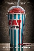 Fat Vampire : A Never Coming of Age Story