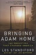 Bringing Adam Home : The Abduction That Changed America