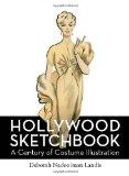 Hollywood Sketchbook : A Century of Costume Illustration