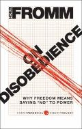 On Disobedience: Why Freedom Requires Bad Behavior