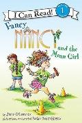Fancy Nancy and the Mean Girl (I Can Read Book 1)