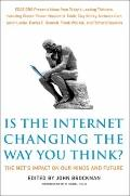 Is the Internet Changing the Way You Think? : The Net's Impact on Our Minds and Future