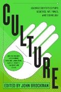 Culture : Leading Scientists Explore Societies, Art, Power, and Technology