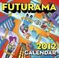 Futurama 2012 Wall Calendar