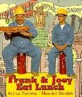 Frank and Joey Eat Lunch - Arthur Yorinks