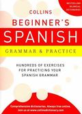 Collins Beginner's Spanish Grammar and Practice