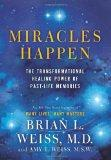 Sometimes Miracles Happen : The Transformational Healing Power of Past-Life Memories