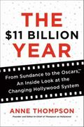 $11 Billion Year : A Candid Look Inside the Changing Hollywood Machine
