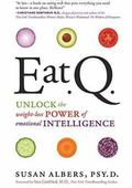 Eat Q : Unlock the Weight-Loss Power of Emotional Intelligence