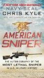 American Sniper : The Autobiography of SEAL Chief Chris Kyle (USN, 1999-2009), the Most Leth...