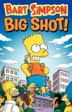 Bart Simpson Big Shot (Simpsons Comic Compilations)