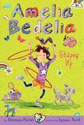 Amelia Bedelia Chapter Book #5: Amelia Bedelia Shapes Up!