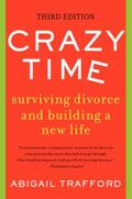 Crazy Time : Surviving Divorce and Building a New Life, Third Edition