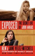 Exposed : The Secret Life of Jodi Arias
