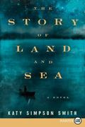 Story of Land and Sea LP : A Novel