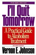 I'll Quit Tomorrow A Practical Guide to Alcoholism Treatment