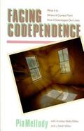 Facing Codependence What It Is, Where It Comes From, How It Sabotages Our Lives