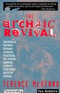 Archaic Revival Speculations on Psychedelic Mushrooms, the Amazon, Virtual Reality, Ufos, Ev...