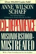 Co-Dependence Misunderstood-Mistreated