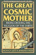 Great Cosmic Mother Rediscovering the Religion of the Earth